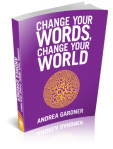 Change Your Words, Change Your World book